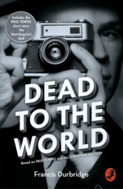 Dead to the World: Based on Paul Temple and the Jonathan Mystery
