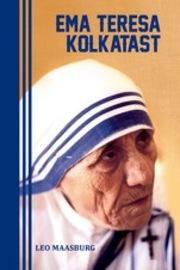 Ema Teresa Kolkatast: isiklik portree