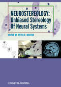 Neurostereology. Unbiased Stereology of Neural Systems