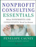 Nonprofit Consulting Essentials. What Nonprofits and Consultants Need to Know