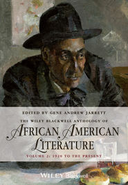 The Wiley Blackwell Anthology of African American Literature, Volume 2. 1920 to the Present