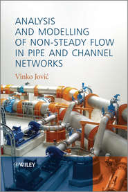 Analysis and Modelling of Non-Steady Flow in Pipe and Channel Networks