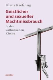 Geistlicher und sexueller Machtmissbrauch in der katholischen Kirche