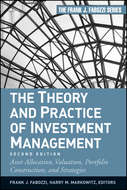 The Theory and Practice of Investment Management. Asset Allocation, Valuation, Portfolio Construction, and Strategies
