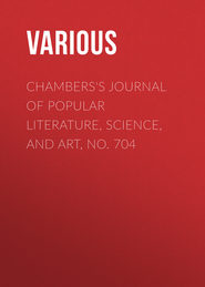 Chambers\'s Journal of Popular Literature, Science, and Art, No. 704