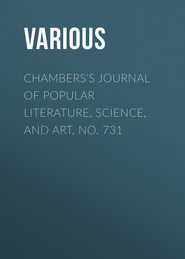 Chambers\'s Journal of Popular Literature, Science, and Art, No. 731