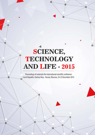 Обложка книги Science, Technology and Life – 2015: Proceedings of materials the international scientific conference. Czech Republic, Karlovy Vary – Russia, Moscow, 24-25 December 2015